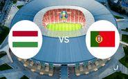 یورو ۲۰۲۰| ترکیب تیمهای مجارستان و پرتغال اعلام شد